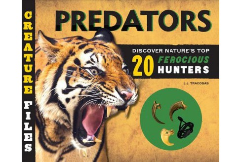 Predators : Discover 20 of Nature's Most Ferocious Hunters (Hardcover) (L. J. Tracosas) - image 1 of 1