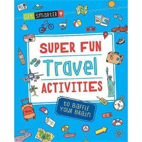 Get Smarter: Super Fun Travel Activities to Baffle Your Brain - (Paperback) - image 1 of 1