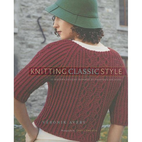 Knitting Classic Style - by  Veronik Avery (Hardcover) - image 1 of 1
