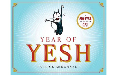 Year of Yesh : A Mutts Treasury (Paperback) (Patrick McDonnell) - image 1 of 1