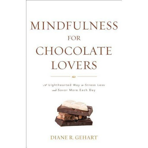Mindfulness for Chocolate Lovers - by  Diane R Gehart (Paperback) - image 1 of 1