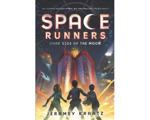 Dark Side of the Moon -  (Space Runners) by Jeramey Kraatz (Hardcover) - image 1 of 1