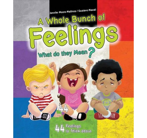 Whole Bunch of Feelings : What Do They Mean? -  by Jennifer Moore-Mallinos & Gustavo Mazali (Paperback) - image 1 of 1
