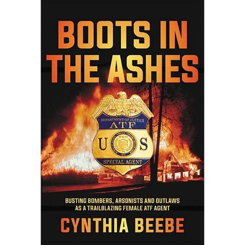 Boots in the Ashes - by  Cynthia Beebe (Hardcover) - image 1 of 1