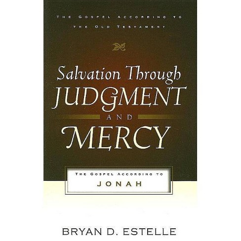 Salvation Through Judgment and Mercy - (Gospel According to the Old Testament) by  Bryan D Estelle - image 1 of 1
