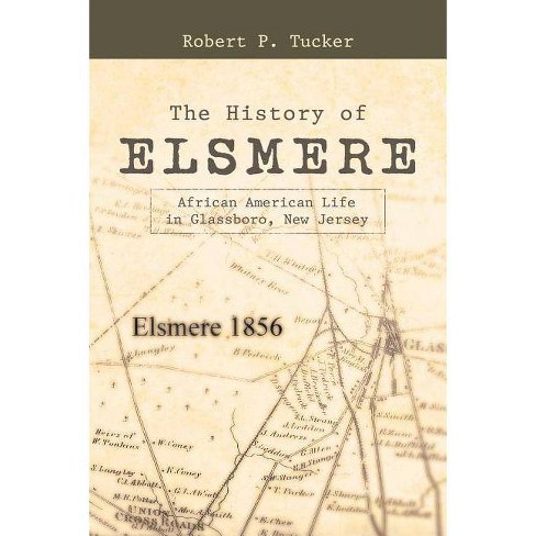 The History of Elsmere - by  Robert P Tucker (Paperback) - image 1 of 1