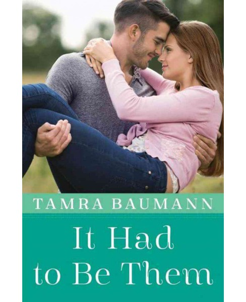 It Had to Be Them (Paperback) (Tamra Baumann) - image 1 of 1