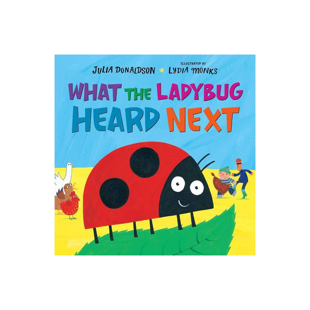 What The Ladybug Heard Next By Julia Donaldson Hardcover