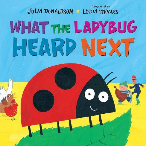 What the Ladybug Heard Next - by  Julia Donaldson (Hardcover) - image 1 of 1