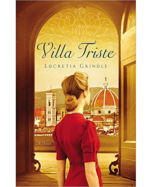 Villa Triste by Lucretia Grindle (Paperback) by Lucretia Grindle - image 1 of 1
