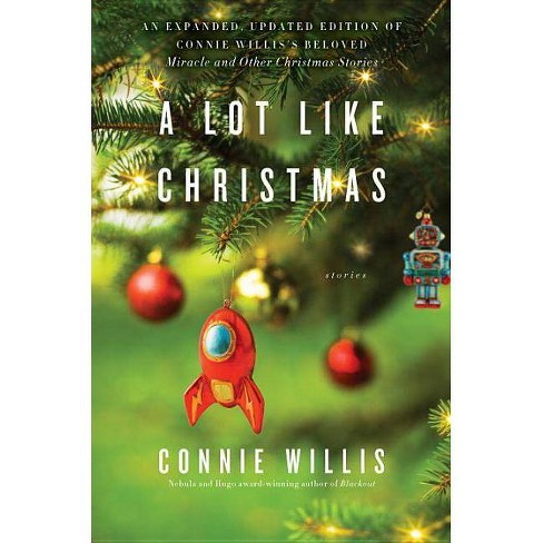 A Lot Like Christmas - by  Connie Willis (Paperback) - image 1 of 1