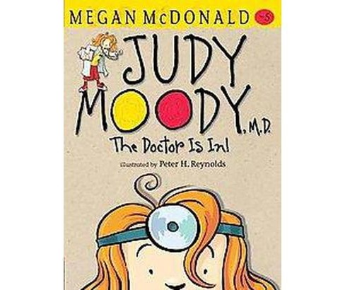 Judy Moody, M.d. : The Doctor Is In! (Reissue) (School And Library) (Megan McDonald) - image 1 of 1