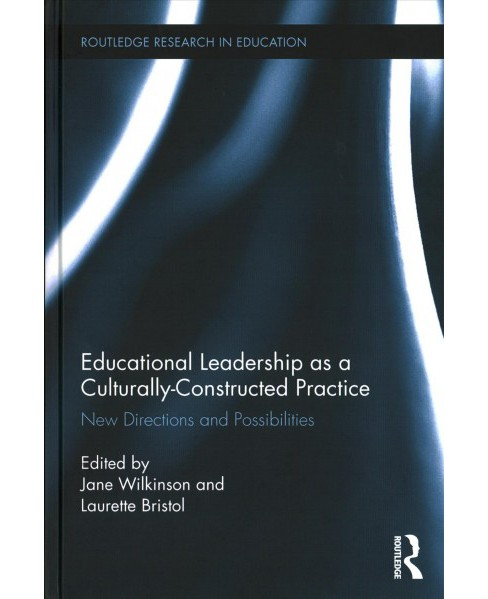 Educational Leadership as a CulturallyConstructed Practice : New Directions and Possibilities - image 1 of 1