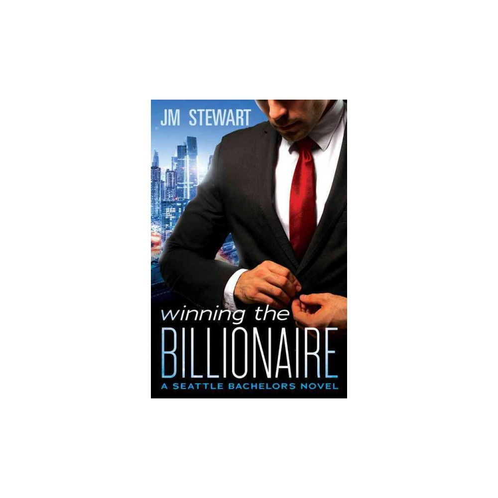 Winning the Billionaire (Paperback) (J. M. Stewart)