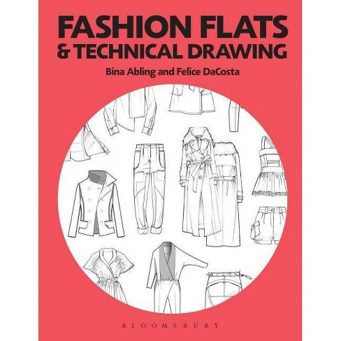 Fashion Flats and Technical Drawing - by  Bina Abling & Felice Dacosta (Paperback) - image 1 of 1
