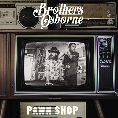 Brothers Osborne - Pawn Shop (CD) - image 1 of 1