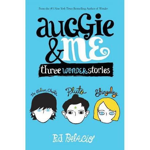 Auggie & Me (Hardcover) by R. J. Palacio - image 1 of 1