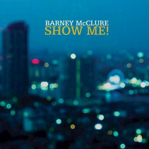 Barney mcclure - Show me (CD) - image 1 of 1