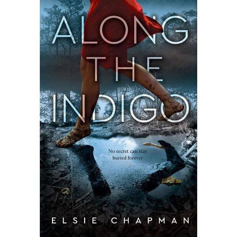 Along the Indigo - by  Elsie Chapman (Hardcover) - image 1 of 1