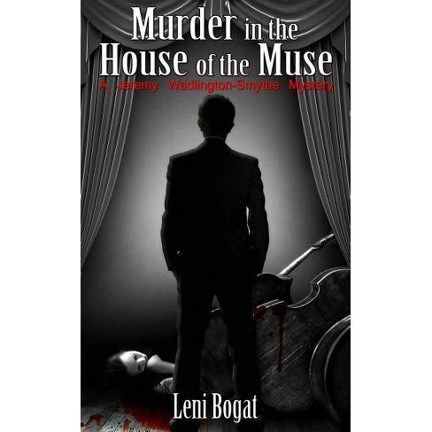 Murder in the House of the Muse - by  Leni Fortune Bogat (Paperback) - image 1 of 1