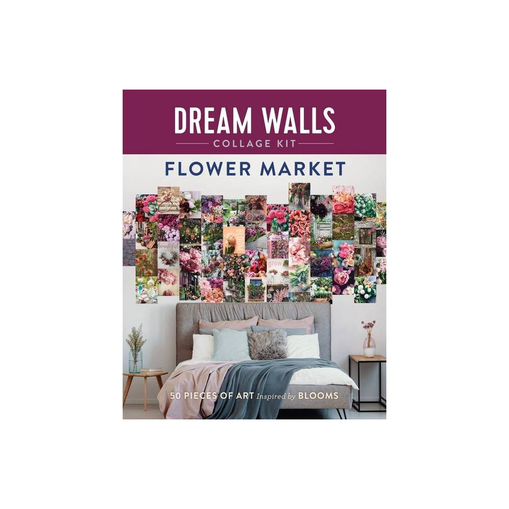 Dream Walls Collage Kit Flower Market By Chloe Standish Paperback