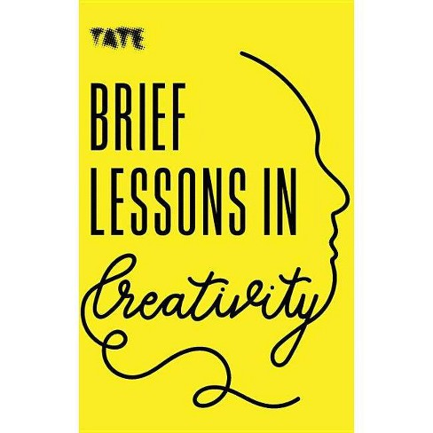 Brief Lessons in Creativity - by Frances Ambler (Paperback)
