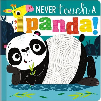Never Touch a Panda! - by Stuart Lynch (Board Book)