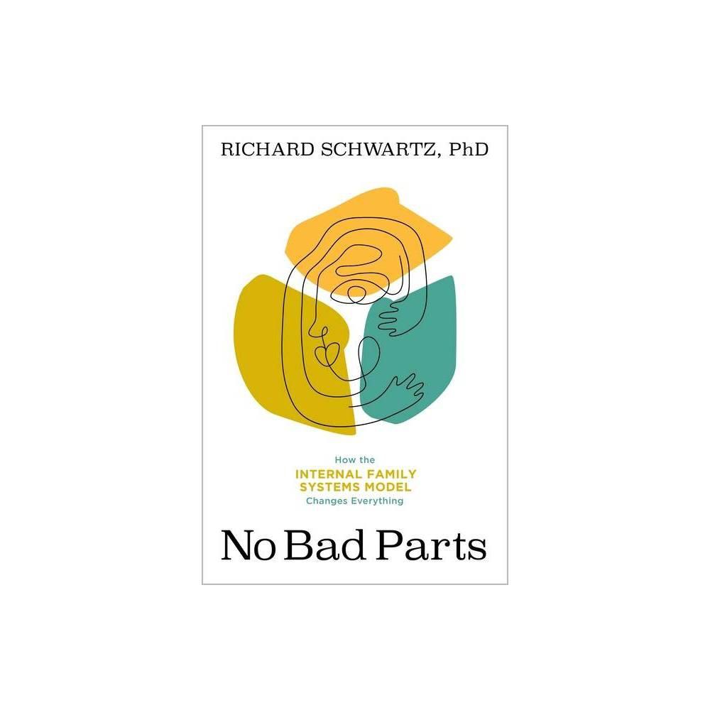 No Bad Parts By Richard Schwartz Paperback