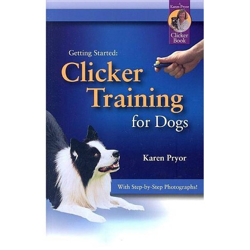 Clicker Training for Dogs - (Getting Started) by  Karen Pryor (Paperback) - image 1 of 1
