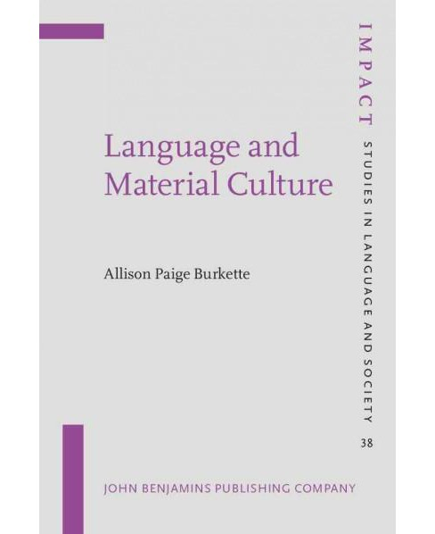 Language and Material Culture (Hardcover) (Allison Paige Burkette) - image 1 of 1