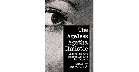 Ageless Agatha Christie : Essays on the Mysteries and the Legacy (Paperback) - image 1 of 1