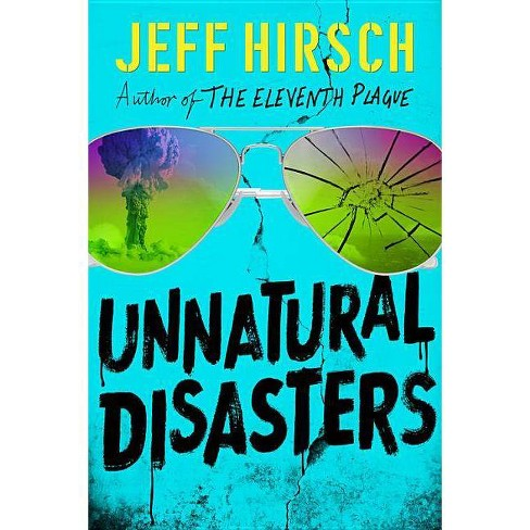Unnatural Disasters - by  Jeff Hirsch (Hardcover) - image 1 of 1