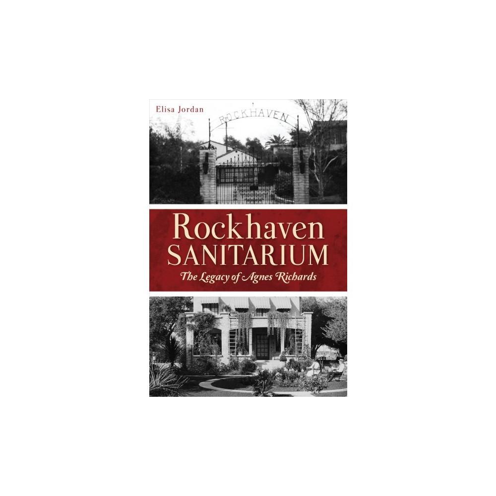 Rockhaven Sanitarium : The Legacy of Agnes Richards - by Elisa Jordan (Paperback)