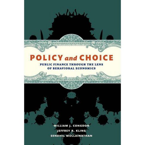 Policy and Choice - by  William J Congdon & Jeffrey R Kling & Sendhil Mullainathan (Paperback) - image 1 of 1