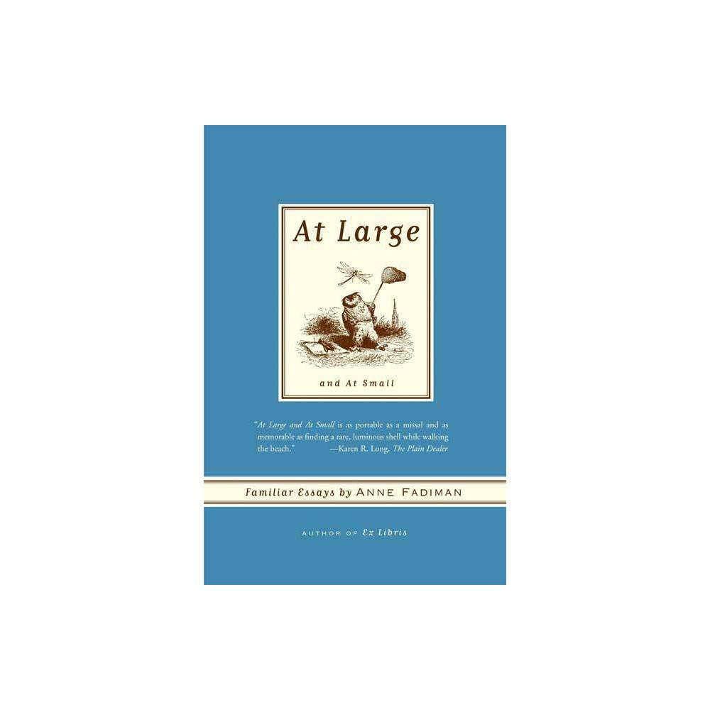 At Large And At Small By Anne Fadiman Paperback