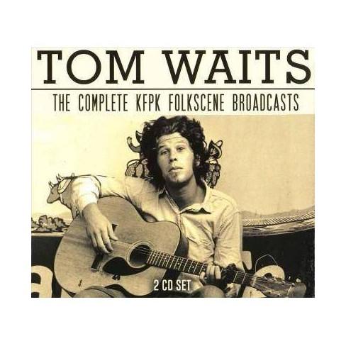Tom Waits - Complete Kfpk Folkscene Broadcasts (CD) - image 1 of 1