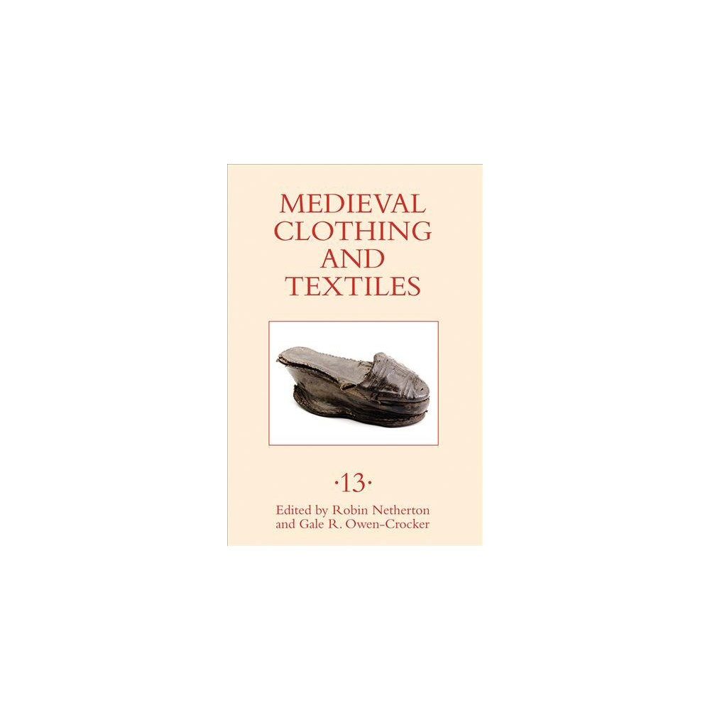 Medieval Clothing and Textiles - (Medieval Clothing and Textiles) Book 13 (Hardcover) Medieval Clothing and Textiles - (Medieval Clothing and Textiles) Book 13 (Hardcover)
