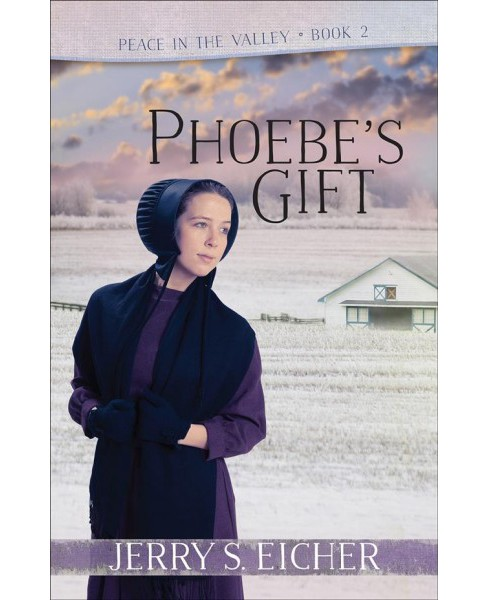 Phoebe's Gift (Paperback) (Jerry S. Eicher) - image 1 of 1
