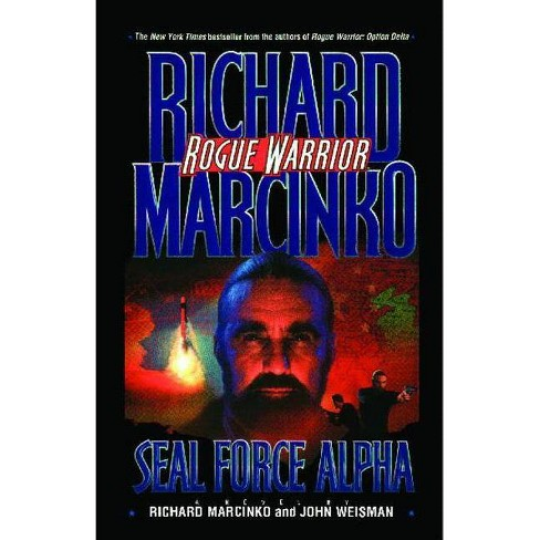 Seal Force Alpha - (Rogue Warrior (Paperback)) by  Marcinko (Paperback) - image 1 of 1