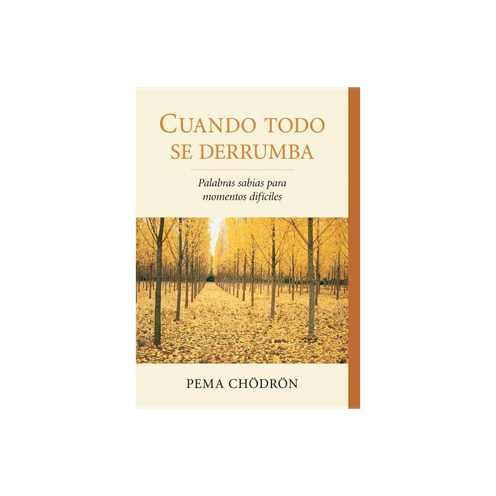 Cuando Todo Se Derrumba When Things Fall Apart By Pema Chodron Paperback