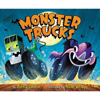 Monster Trucks - by  Anika Denise (Hardcover)