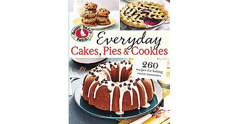 Gooseberry Patch Everyday Cakes, Pies & Cookies : 260 Recipes for Baking Sweet Memories (Paperback) - image 1 of 1