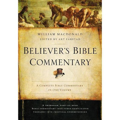 Believer's Bible Commentary - 2nd Edition by  William MacDonald (Hardcover)
