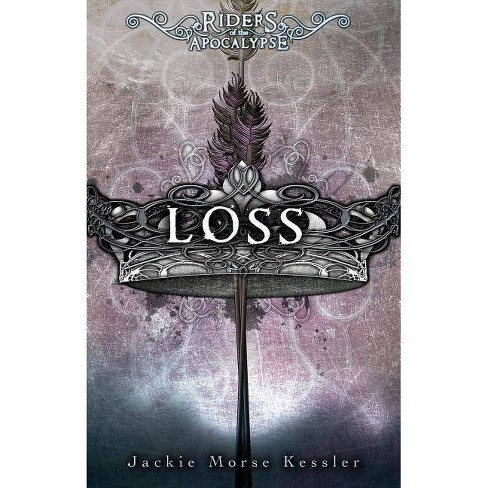Loss - (Riders of the Apocalypse) by  Jackie Morse Kessler (Paperback) - image 1 of 1