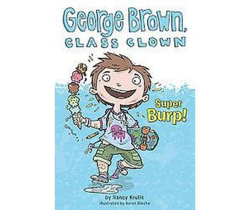 Super Burp! ( George Brown, Class Clown) (Paperback) by Nancy E. Krulik - image 1 of 1