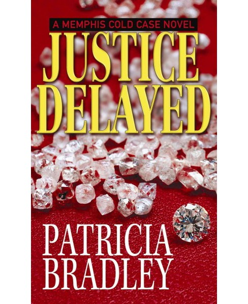 Justice Delayed (Hardcover) (Patricia Bradley) - image 1 of 1