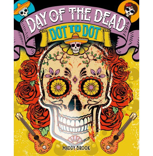 Day of the Dead Dot-to-Dot (Paperback) (Maddy Brook) - image 1 of 1