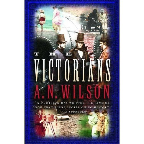 The Victorians - by  A N Wilson (Paperback) - image 1 of 1