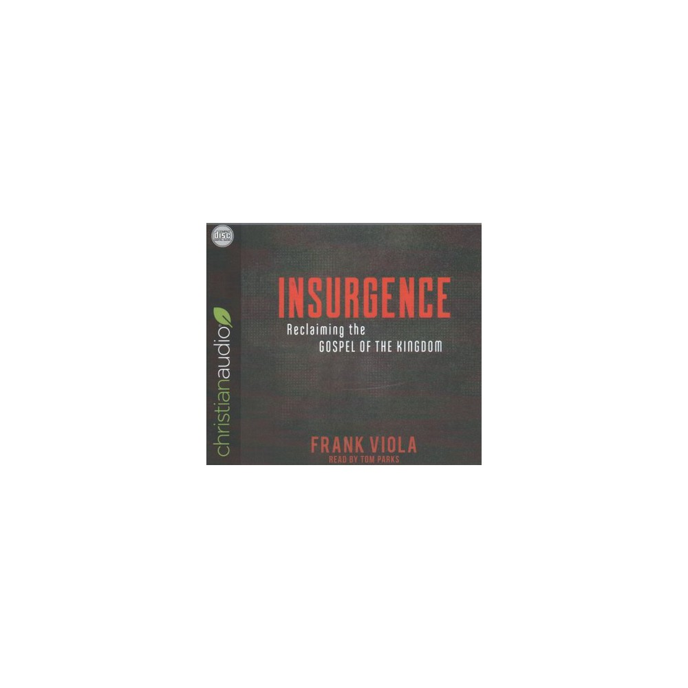 Insurgence : Reclaiming the Gospel of the Kingdom - Unabridged by Frank Viola (CD/Spoken Word)