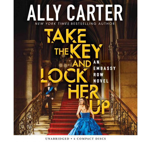 Take the Key and Lock Her Up (Unabridged) (CD/Spoken Word) (Ally Carter) - image 1 of 1